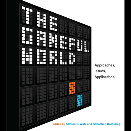 The consequences of a gameful world, across disciplines, in one edited volume.